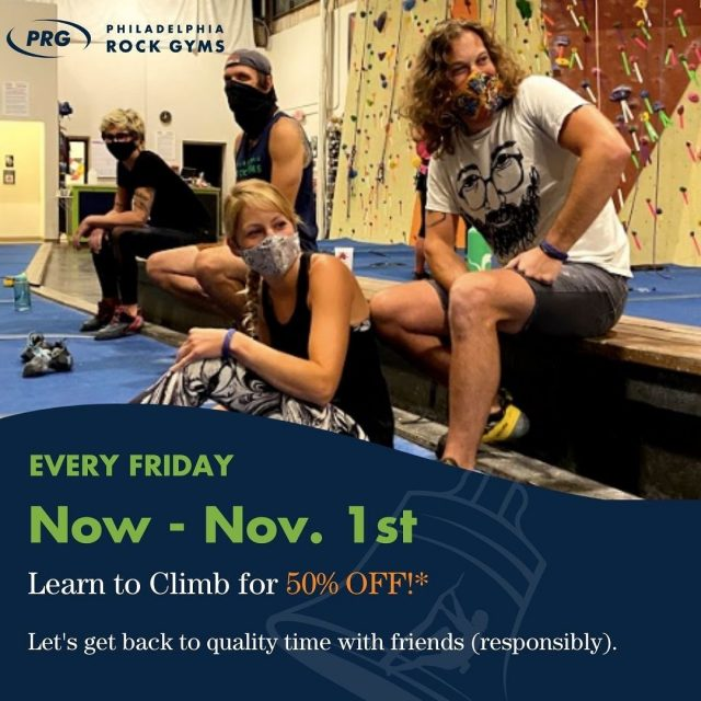 1st Time Fridays!  Every Friday, now through Nov 1st, learn how to climb at 50% off! Come in and spend time with friends.  Our Intro to Climbing package (normally $45) includes:  - Two introductory classes (Intro to Top Rope & Intro to Bouldering) - Day pass on your first visit - Gear rentals on your first visit - FREE two week trial membership - Covid-Compliance  *Call or reserve a class online. New customers only. Please check out Covid-19 Information Center for our policies & procedures before you visit. Must be 16+ to take a lesson. #firsttimefridays #prg #phillyclimbers #futureclimbers #positivelyprg #indoorclimbing #climbphilly #climbon #philarockgym #noexcuses